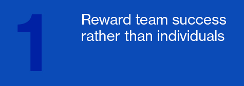 Reward team success rather than individuals
