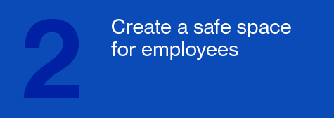 Create a safe space for employees